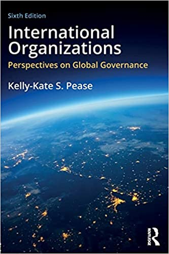 Book Review: International Organizations (Pease, K. (2015))